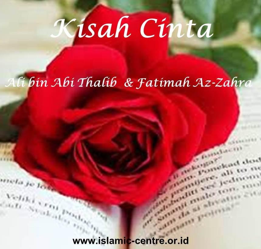 Kisah Cinta Ali Bin Abi Thalib Dan Fatimah Az Zahra Jakarta Islamic Centre