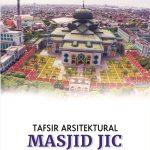 TAFSIR ARSITEKTURAL MASJID JIC