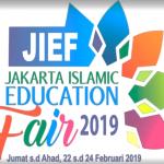 HADIRI DAN IKUTILAH JAKARTA ISLAMIC EDUCATION FAIR 2019