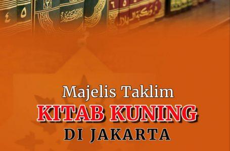 ASAL-USUL MAJELIS TAKLIM KITAB KUNING DI JAKARTA