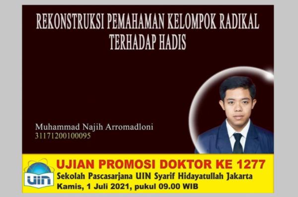 TELITI PEMAHAMAN HADITS KELOMPOK RADIKAL, GUS NAJIH RAIH DOKTOR DI UIN JAKARTA